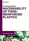 Machinability of Fibre-Reinforced Plastics (Advanced Composites, 4)