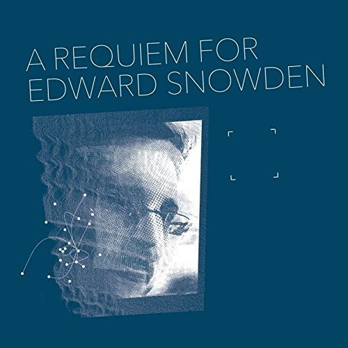 A Requiem For Edward Snowden by Matthew Collings (2016-03-25)