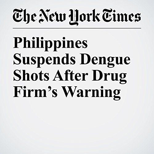 Philippines Suspends Dengue Shots After Drug Firm's Warning copertina