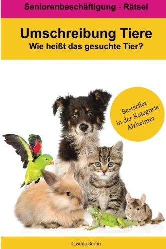 Umschreibung Tiere - Wie heißt das gesuchte Tier?: Seniorenbeschäftigung Rätsel