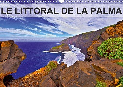 LE LITTORAL DE LA PALMA (Calendrier mural 2018 DIN A3 horizontal): Coulées de lave, falaises abruptes, plages de sable noir et plantes endémiques ... ... De Celle Que L'on Appelle