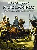 Guerras Napoleónicas,Las. Antecedentes, batallas y consecuencias (Tácticas, Batallas e Historia...