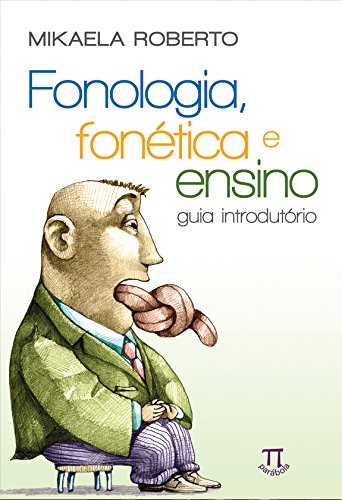 Fonologia, Fonética e Ensino. Guia Introdutório
