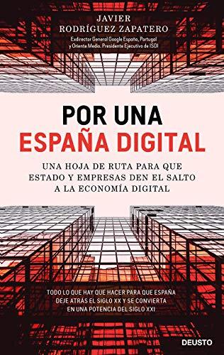 Por una España digital: Una hoja de ruta para que Estado y empresas den el salto a la economía digital (Sin colección)