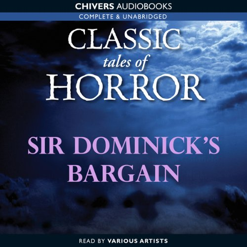 Classic Tales of Horror: Sir Dominick's Bargain copertina