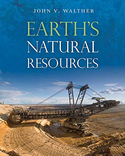 Compare Textbook Prices for Earth's Natural Resources Illustrated Edition ISBN 9781449632342 by Walther, John V.
