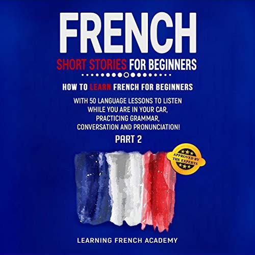 French Short Stories for Beginners: Part 2 Titelbild