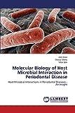 Molecular Biology of Host Microbial Interaction in Periodontal Disease: Host-Microbial Interactions in Periodontal Diseases - An Insight