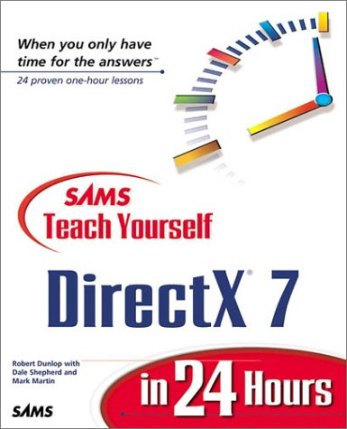 DirectX 7 in 24 Hours, w. CD-ROM (The Sams Teach Yourself in 24 Hours Series)