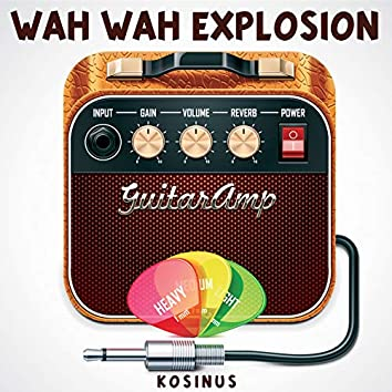 Wah Wah Explosion
