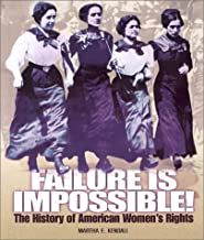 Failure Is Impossible!: The History of American Women's Rights (People's History)