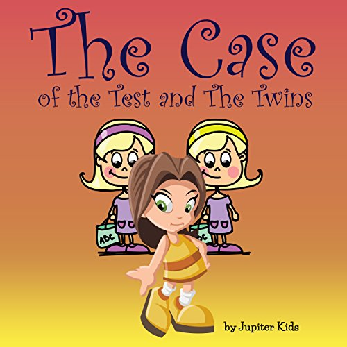 The Case of the Test and the Twins Audiobook By Jupiter Kids cover art