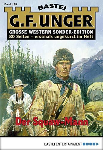 G. F. Unger Sonder-Edition 195 - Western: Der Squawman