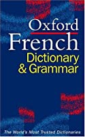 Oxford French Dictionary and Grammar: French-English, English-French