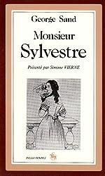 Monsieur Sylvestre. Présentation de Simone Vierne. (1866). de Sand George