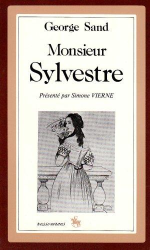 Monsieur Sylvestre. Présentation de Simone Vierne. (1866).