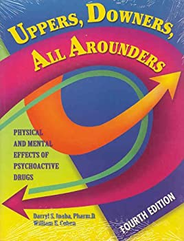 Uppers Downers All Arounders  Physical and Mental Effects of Psychoactive Drugs