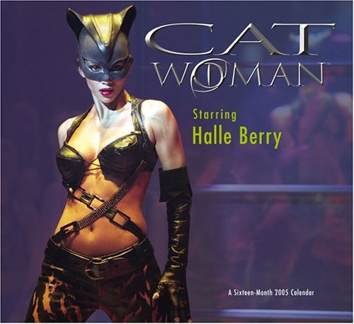 Catwoman 2005 Calendar: Starring Halle Berry