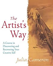 The Artist's Way: A Course in Discovering and Recovering Your Creative Self by Julia Cameron (1995-01-01)