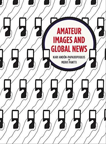 Amateur Images and Global News (English Edition)