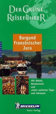 Burgund, Französischer Jura (GUIDES VERTS (4706))