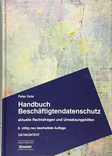 Handbuch Beschäftigtendatenschutz: aktuelle Rechtsfragen und Umsetzungshilfen