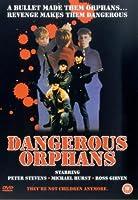 Dangerous Orphans [DVD]