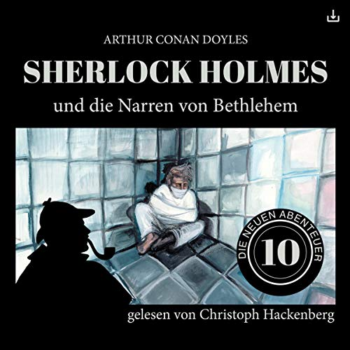 Sherlock Holmes und die Narren von Bethlehem     Die neuen Abenteuer 10              By:                                                                                                                                 Arthur Conan Doyle,                                                                                        William K. Stewart                               Narrated by:                                                                                                                                 Christoph Hackenberg                      Length: 52 mins     Not rated yet     Overall 0.0