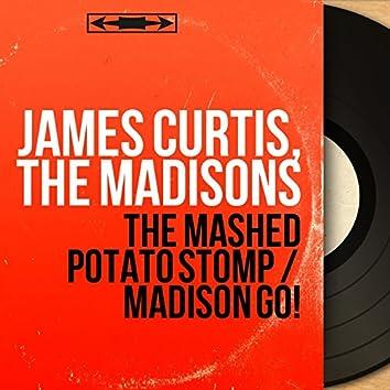 The Mashed Potato Stomp / Madison Go! (Mono Version)