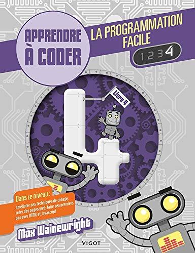 La programmation facile: Apprendre à coder, Livre 4