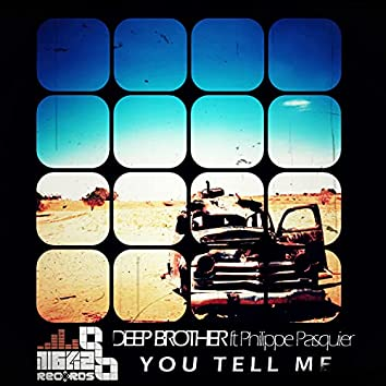 You Tell Me (feat. Philippe Pasquier)