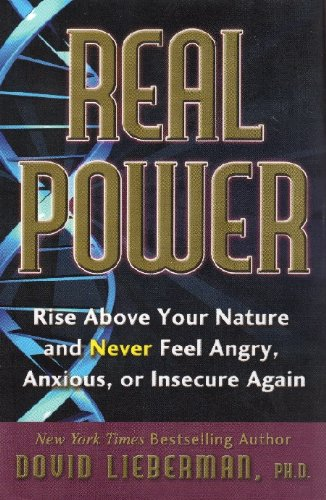 Real Power (Rise Above Your Nature, and Never Feel Angry, Anxious, or Insecure Again