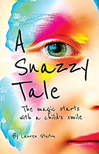 A Snazzy Tale: The Creative Journey of Face Painting for Children (English Edition)