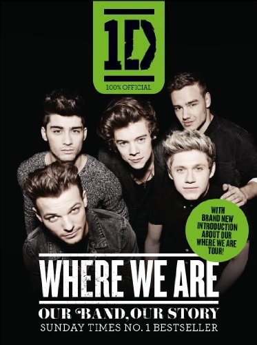 One Direction: Where We Are (100% Official): Our Band, Our Story by One Direction(1905-07-04)