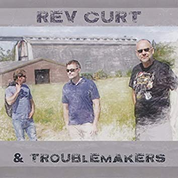 Rev Curt & Troublemakers