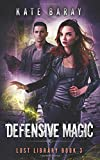 Defensive Magic: A Paranormal Urban Fantasy Tale (Lost Library, Band 3)