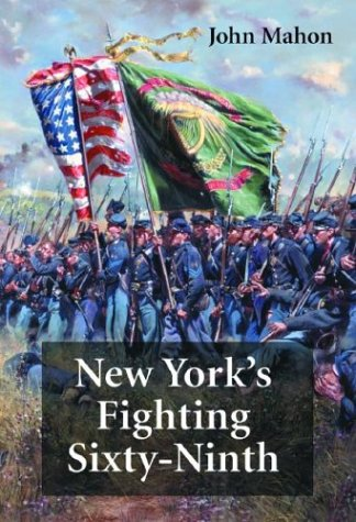 Download New York's Fighting Sixty-Ninth: A Regimental History of Service in the Civil War's Irish Brigade & the Great War's Rainbow Division 0786416300