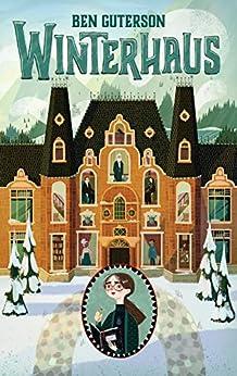 Winterhaus (German Edition) by [Ben Guterson, Chloe Bristol, Alexandra Ernst]