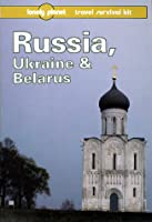 Lonely Planet Russia, Ukraine and Belarus (Lonely Planet Travel Survival Kit)
