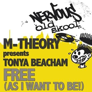 Free (As I Want 2 Be!) feat. Tonya Beacham