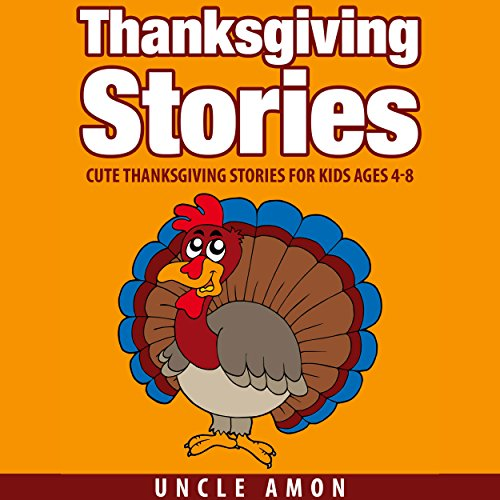 Thanksgiving Stories: Cute Thanksgiving Stories for Kids Ages 4-8 audiobook cover art