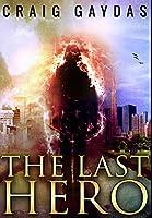 The Last Hero: Premium Large Print Hardcover Edition