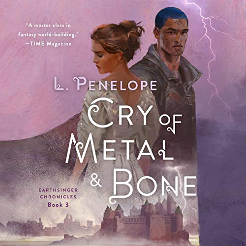 Cry of Metal & Bone Audiobook By L. Penelope cover art