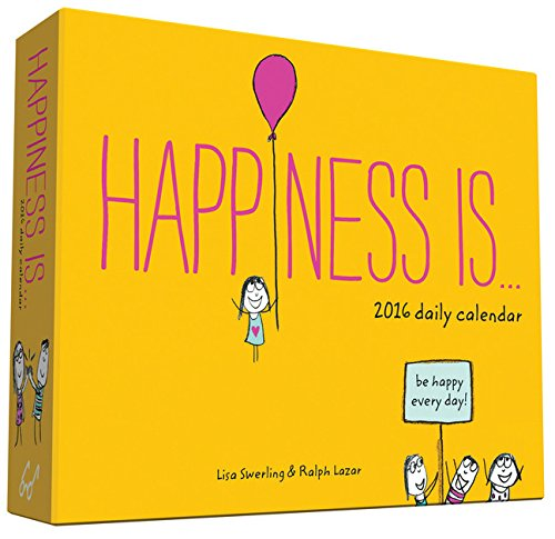 Happiness Is... 2016 Daily Calendar