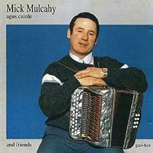 Mick Mulcahy Agus Cairde