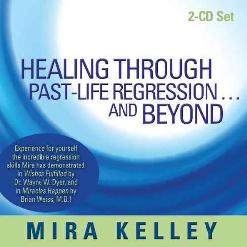Healing Through Past-Life Regression...and Beyond audiobook cover art