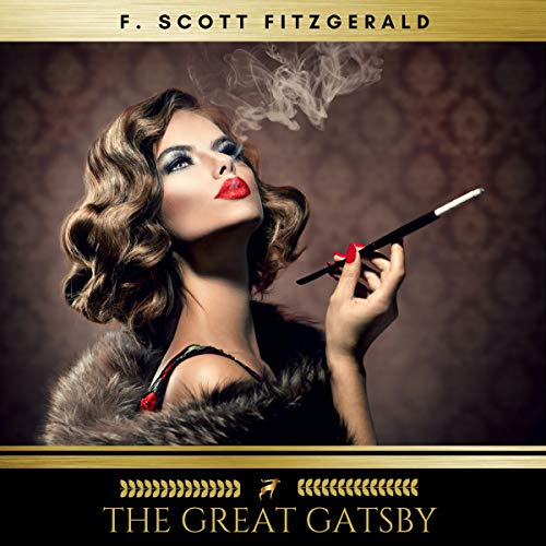 The Great Gatsby                   By:                                                                                                                                 F. Scott Fitzgerald                               Narrated by:                                                                                                                                 Brian Kelly                      Length: 5 hrs and 39 mins     2 ratings     Overall 5.0