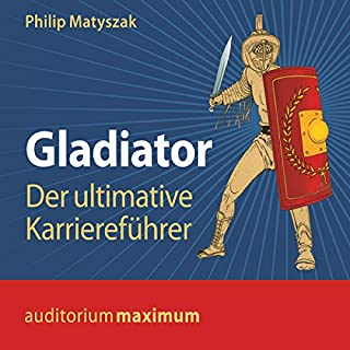 Gladiator: Der ultimative Karriereführer                   Autor:                                                                                                                                 Philip Matyszak                               Sprecher:                                                                                                                                 Axel Thielmann                      Spieldauer: 1 Std. und 10 Min.     1 Bewertung     Gesamt 5,0