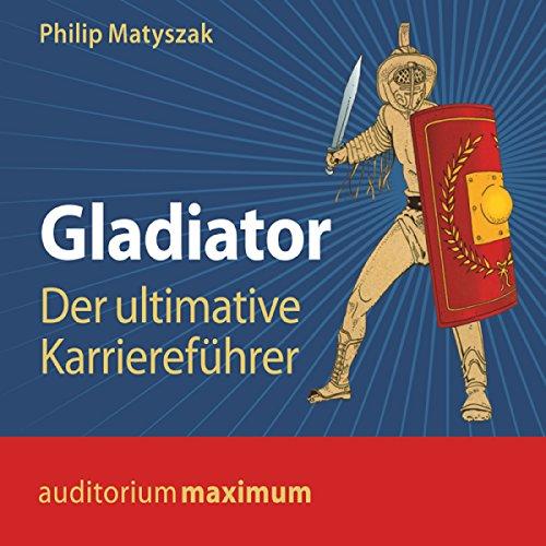 Gladiator: Der ultimative Karriereführer Titelbild