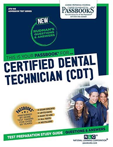 Certified Dental Technician (CDT) (106) (Admission Test Series)